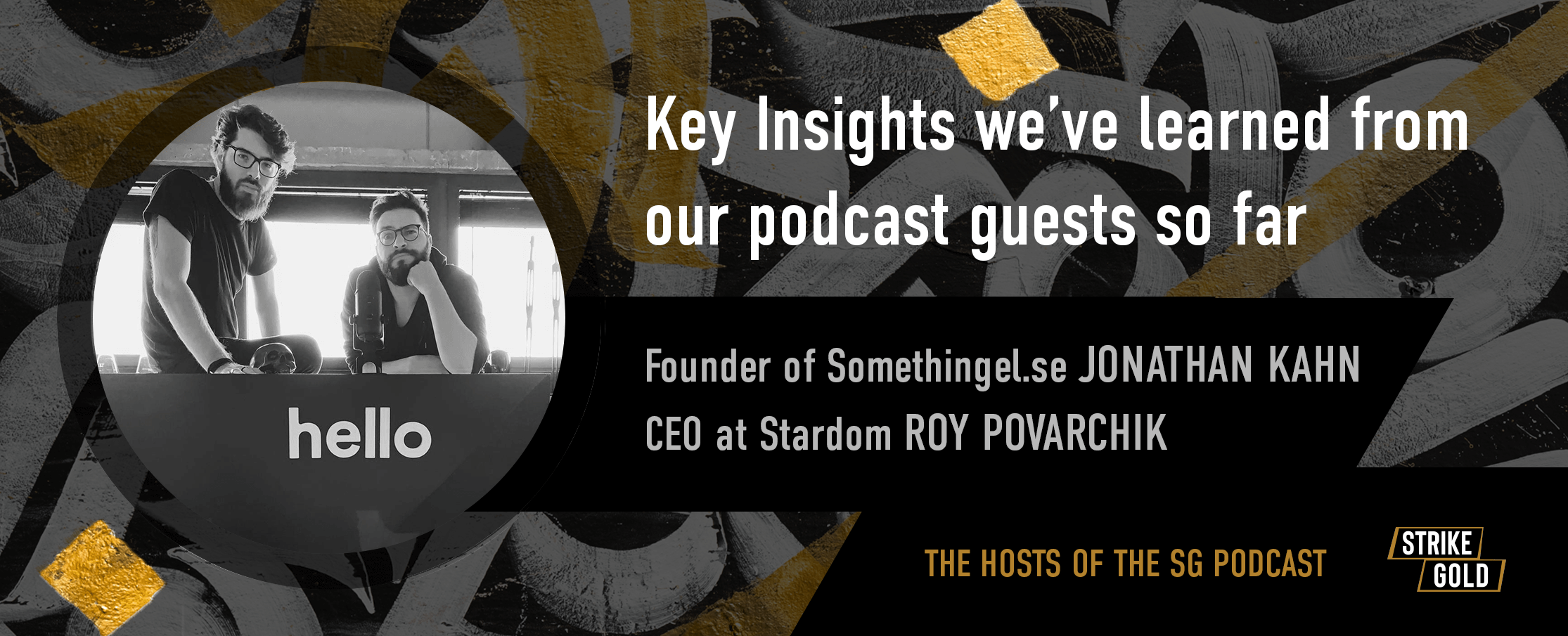 Key Insights we've learned from our podcast guests so far